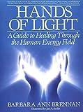 Barbara Ann Brennan - hands of light