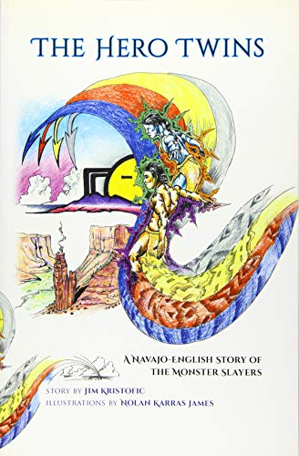 The Hero Twins: A Navajo-English Story of the Monster Slayers (English and Navaho Edition)