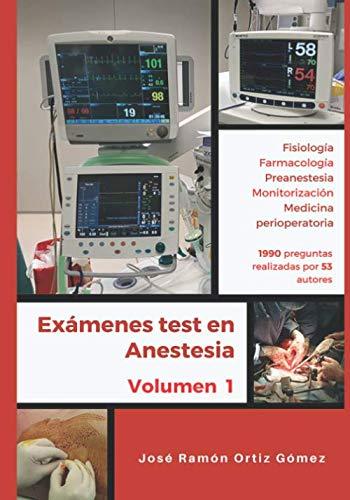 Exámenes test en anestesia: Volumen 1: fisiología, farmacología, preanestesia, monitorización y
