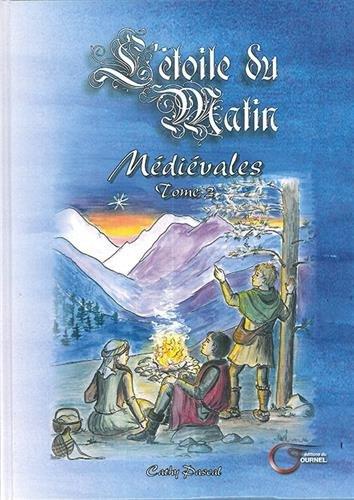 Médiévales, Tome 2 : L'étoile du matin