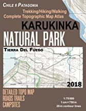 Karukinka Natural Park Tierra Del Fuego Detailed Topo Map Roads Trails Campsites Trekking/Hiking/Walking Complete Topographic Map Atlas Chile ... Hikes & Walks (Travel Guide Hiking Maps)