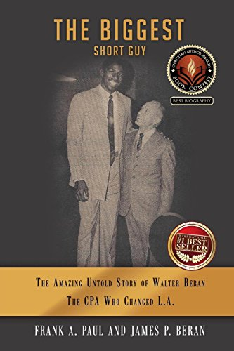 The Biggest Short Guy: The Amazing Untold Story of Walter Beran, The CPA Who Changed LA