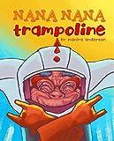 Nana Nana Trampoline (Nana's Rhymes & Stories Book 1) (English Edition)