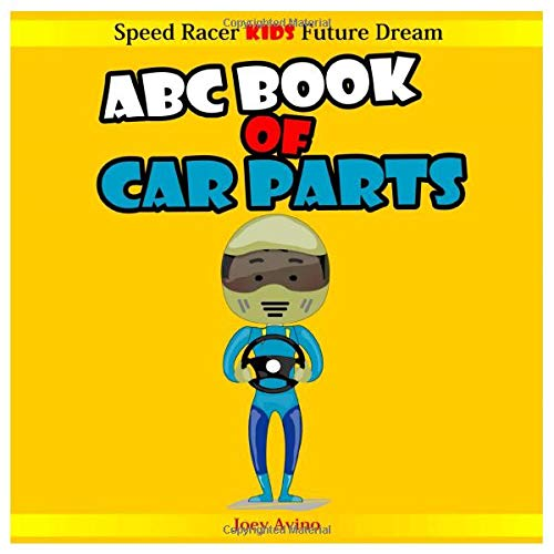 Speed Racer Kids Future Dream: ABC Book of Car Parts for Kids
