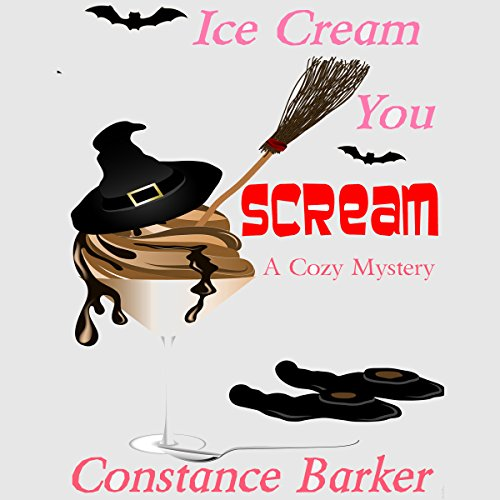 Ice Cream You Scream: A Cozy Mystery  audiobook cover art