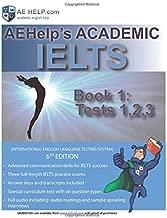 AEHelp's Academic IELTS Tests Book 1: Tests 1, 2, 3 (Test Book)