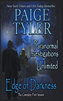 Edge of Darkness: The Complete First Season (Paranormal Investigations Unlimited)