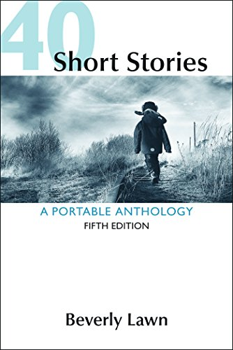 Compare Textbook Prices for 40 Short Stories: A Portable Anthology Fifth Edition ISBN 9781319035389 by Lawn, Beverly