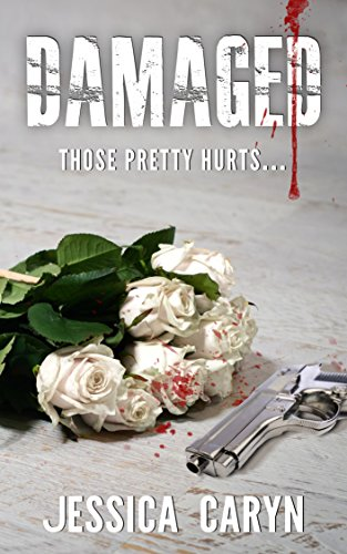 Book: Damaged: Tainted, #4 by Jessica Caryn