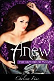Anew (The Archers of Avalon Book 1) (English Edition)