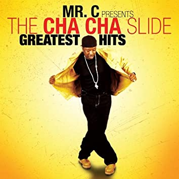 Mr. C Presents The Cha-cha Slide Greatest Hits