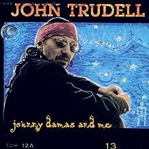 john trudell johnny damas and me