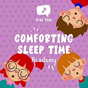 Comforting Sleep Time Academy