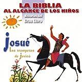 La Biblia al Alcance de los Niños: Josué, Las Trompetas de Jericó (Historias del Gran Libro)