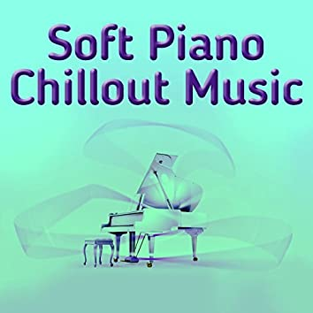 Soft Piano Chillout Music