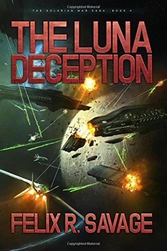 Download The Luna Deception (The Solarian War Saga) (Volume 4) 1937396150