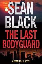 The Last Bodyguard: A Ryan Lock Crime Thriller