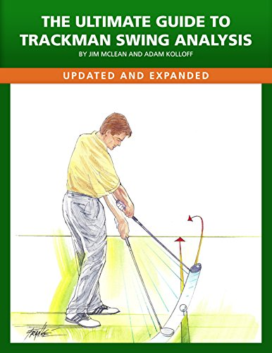 The Ultimate Guide to Trackman Swing Analysis (English Edition)