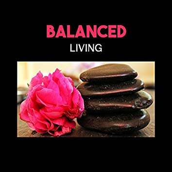 Balanced Living – State of Tranquility, Natural Remedies, Morning Mindfulness & Contemplation, Connection Between Mind and Body