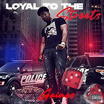 Loyal To The Streets