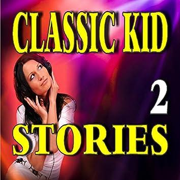 Classic Kid Stories, Vol. 2