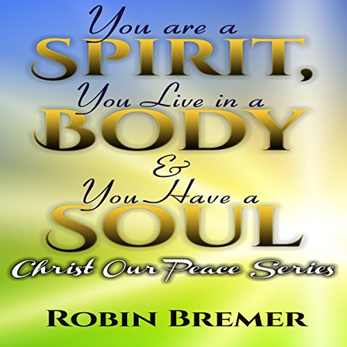 You Are a Spirit You Live in a Body & You Have a Soul audiobook cover art