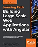 Building Large-Scale Web Applications with Angular: Your one-stop guide to building scalable and production-grade Angular web apps (English Edition) - Chandermani Arora