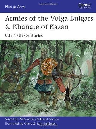 Armies of the Volga Bulgars & Khanate of Kazan (Men-at-Arms) by Viacheslav Shpakovsky & David Nicolle (20-Oct-2013) Paperback