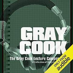 The Gray Cook Lecture Compendium