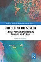 God Behind the Screen: Literary Portraits of Personality Disorders and Religion