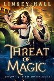 Threat of Magic (Dragon's Gift: The Amazon Book 4)