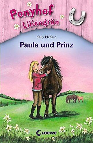 Ponyhof Liliengrün - Paula und Prinz: Band 2