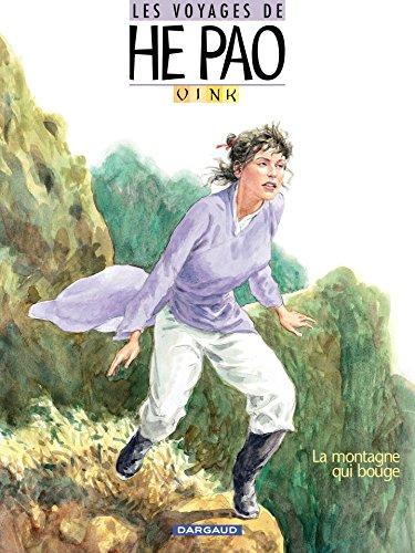 Les Voyages d'He Pao - Tome 1 - La montagne qui bouge (He Pao (Les Voyages d'))