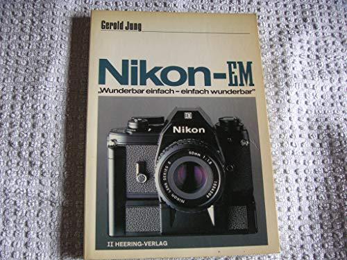 Nikon EM. Wunderbar einfach, einfach wunderbar