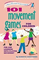 101 Movement Games for Children: Fun and Learning with Playful Movement (SmartFun Books) by Huberta Wiertsema(2001-12-10)