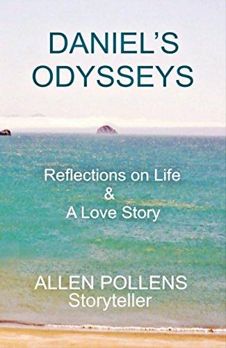 Daniel's Odysseys: Reflections on Life & A Love Story (English Edition)