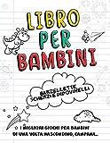 Libro per Bambini- Barzellette, Scherzi e Indovinelli: I Migliori Giochi per Bambini di una Volta:...