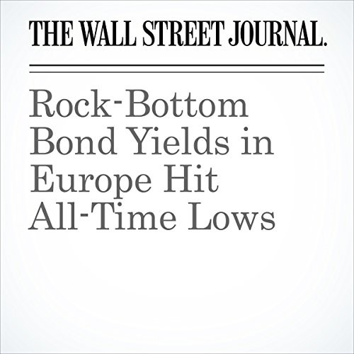 Rock-Bottom Bond Yields in Europe Hit All-Time Lows cover art