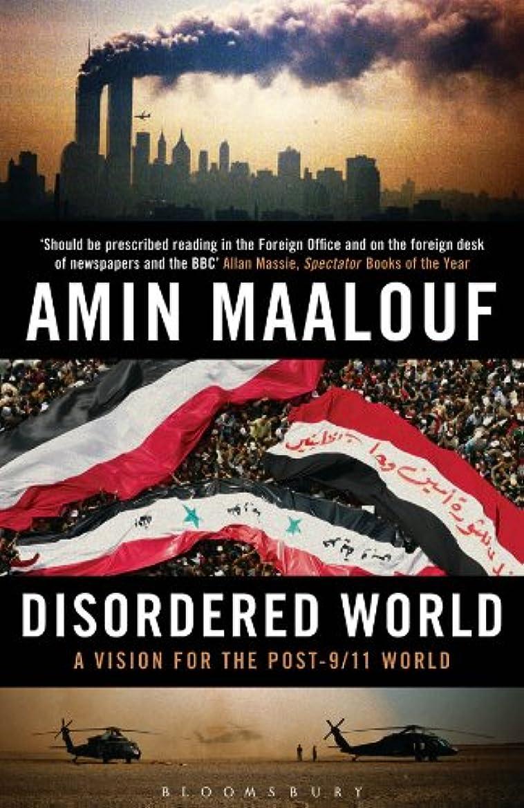 めまい真っ逆さま反映するDisordered World: Setting a New Course for the Twenty-first Century: A Vision for the Post-9/11 World (English Edition)