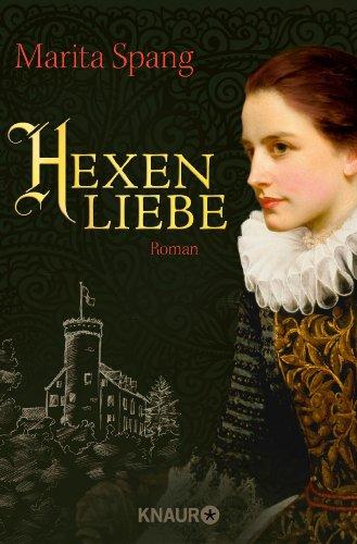 Hexenliebe: Roman