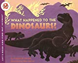 What Happened to the Dinosaurs? (Let s-Read-and-Find-Out Science 2)