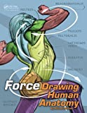 FORCE: Drawing Human Anatomy (Force Drawing Series)