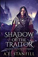 Shadow Of The Traitor (Children Of The Cursed Book 2)