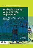 Zelfbeeldtraining voor kinderen en jongeren: Competitive Memory Training (COMET) (Kind en adolescent praktijkreeks)
