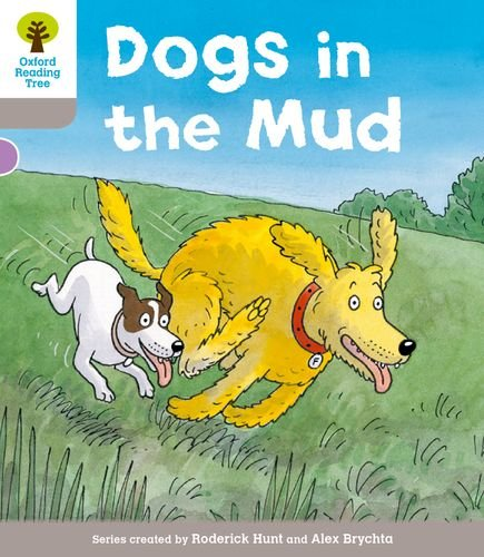 Oxford Reading Tree: Level 1 More a Decode and Develop Dogs in Mudの詳細を見る