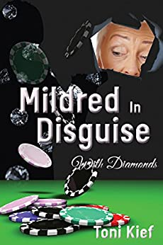 Mildred In Disguise: With Diamonds (Mildred Unchained Book 1) by [Toni Kief]