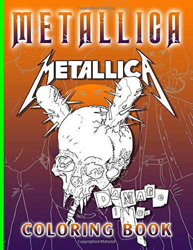 Metallica Coloring Book: Metallica Coloring Books For Adults, Boys, Girls With Newest Unofficial Images