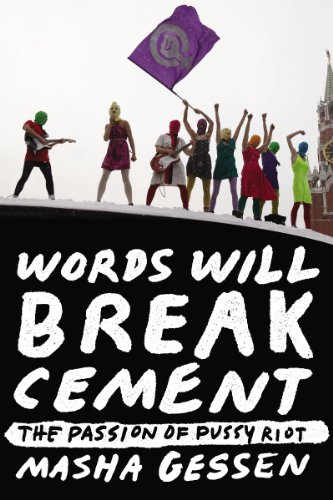 Words Will Break Cement: The Passion of Pussy Riot (English Edition)