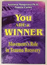 You Are a Winner: Movement's Role in Trauma Recovery