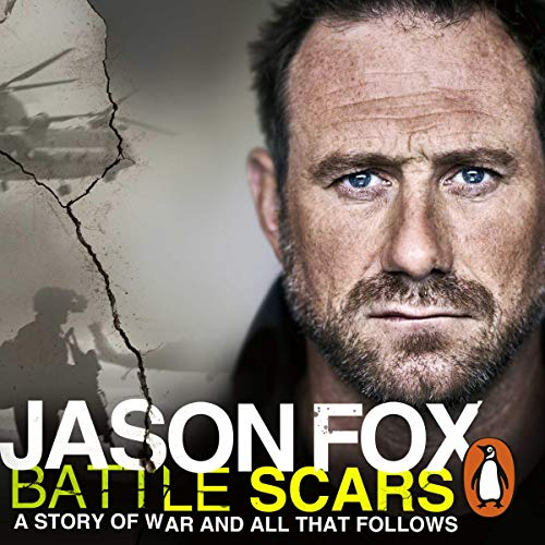 Battle Scars                   By:                                                                                                                                 Jason Fox                               Narrated by:                                                                                                                                 Jason Fox                      Length: 7 hrs and 1 min     2,675 ratings     Overall 4.7